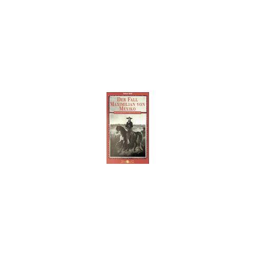 Robert Widl - Der Fall Maximillian von Mexiko - Preis vom 04.10.2020 04:46:22 h