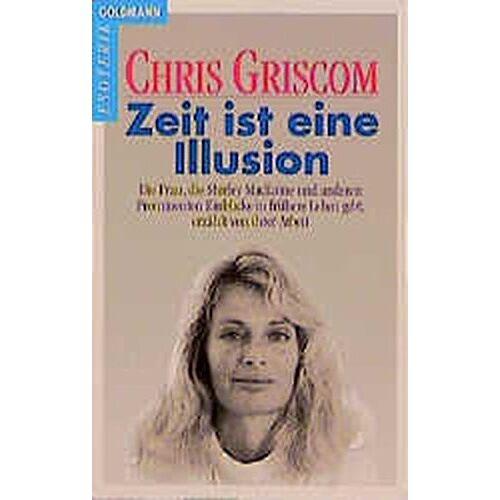 Chris Griscom - Zeit ist eine Illusion (Goldmann Esoterik / Grenzwissenschaften Esoterik) - Preis vom 08.07.2020 05:00:14 h