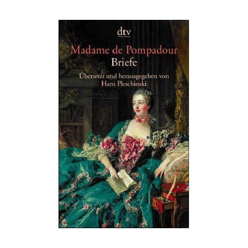 Pompadour, Jeanne A. Marquise - Madame de Pompadour, Briefe - Preis vom 21.04.2021 04:48:01 h