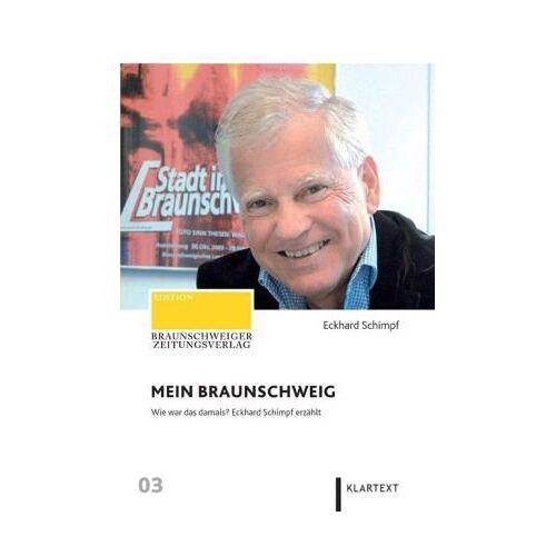 Eckhard Schimpf - Mein Braunschweig. Wie war das damals? Eckhard Schimpf erzählt - Preis vom 20.10.2020 04:55:35 h