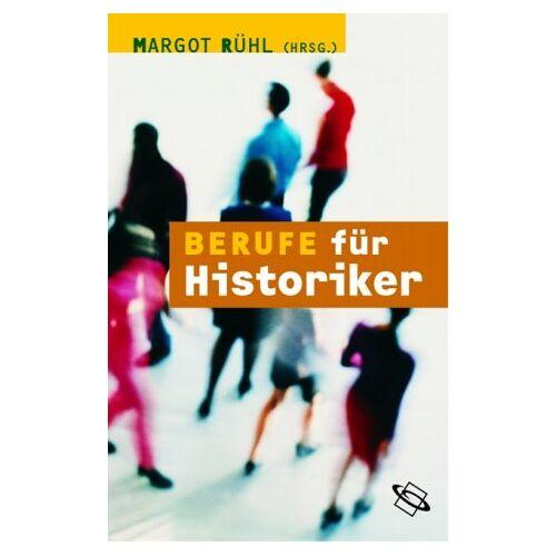 Margot Rühl - Berufe für...: Berufe für Historiker - Preis vom 11.05.2021 04:49:30 h