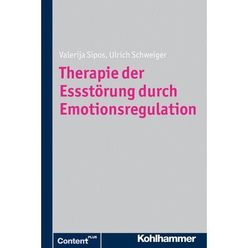 Ulrich Schweiger - Therapie der Essstörung durch Emotionsregulation - Preis vom 01.11.2020 05:55:11 h
