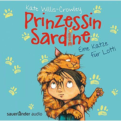 Kate Willis-Crowley - Prinzessin Sardine: Eine Katze für Lotti - Preis vom 08.05.2021 04:52:27 h