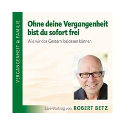 Robert Betz - Ohne deine Vergangenheit bist du frei - Preis vom 22.04.2021 04:50:21 h