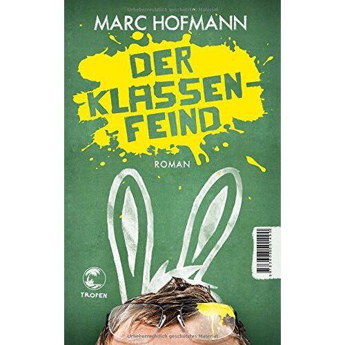 Marc Der Klassenfeind: Roman - Preis vom 15.04.2021 04:51:42 h