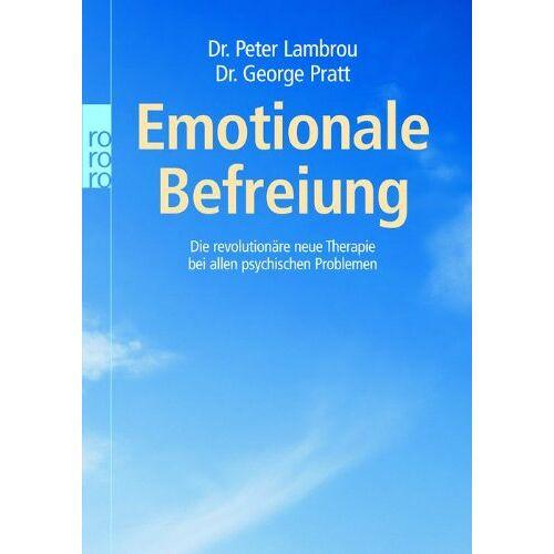 Lambrou, Dr. Peter - Emotionale Befreiung. Die revolutionäre neue Therapie bei allen psychischen Problemen - Preis vom 13.05.2021 04:51:36 h
