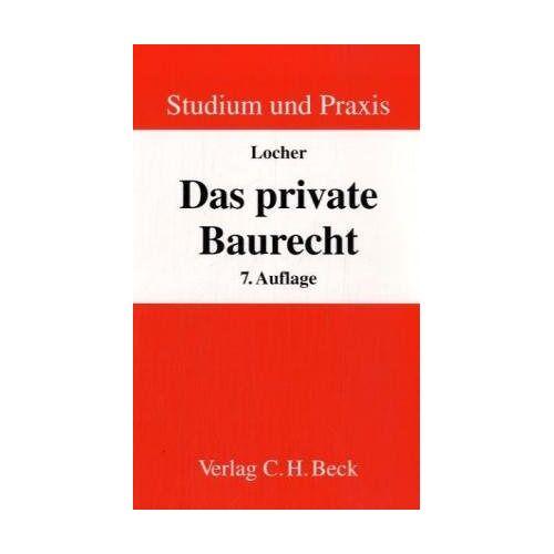 Horst Locher - Das private Baurecht - Preis vom 04.10.2020 04:46:22 h
