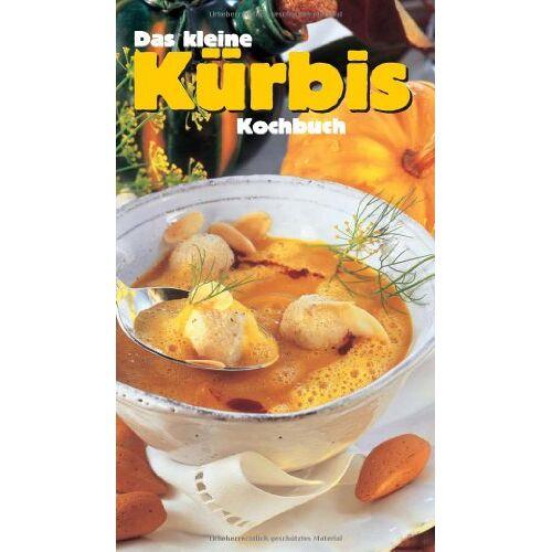 Ursula Calis - Das kleine Kürbis-Kochbuch - Preis vom 07.09.2020 04:53:03 h