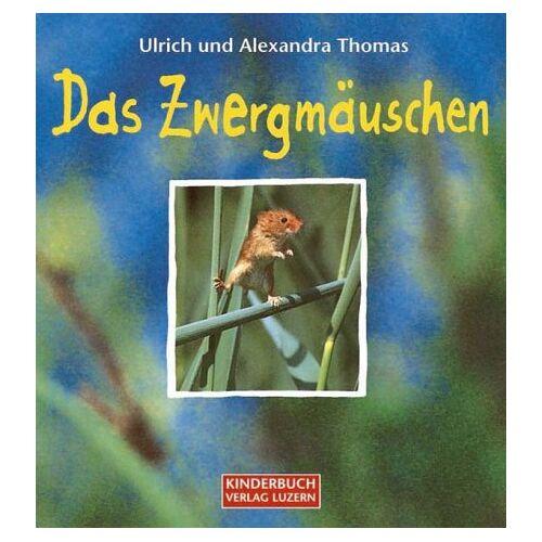Thomas Ulrich - Das Zwergmäuschen - Preis vom 20.10.2020 04:55:35 h