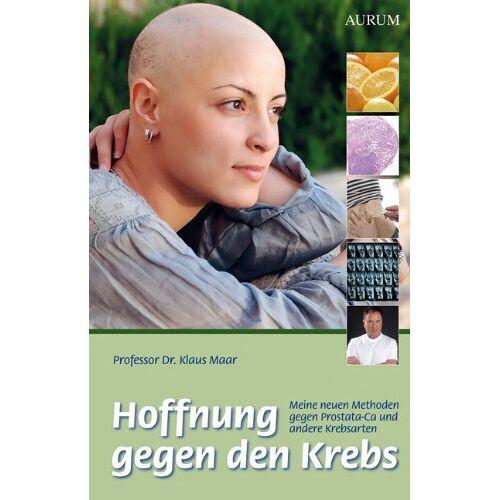 Dr. Klaus Maar - Hoffnung gegen Krebes: Meine neuen Methoden gegen Prostata-Ca und andere Krebsarten - Preis vom 20.10.2020 04:55:35 h
