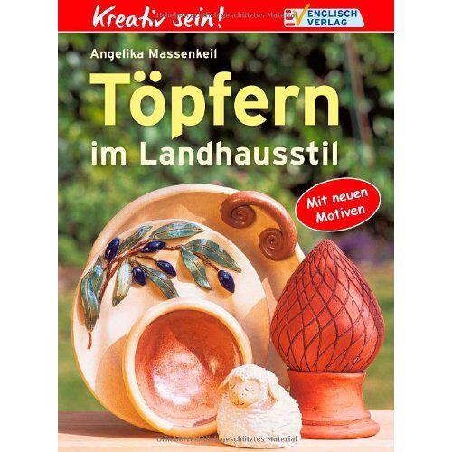 Angelika Massenkeil - Töpfern im Landhausstil - Preis vom 10.05.2021 04:48:42 h