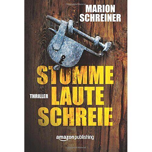 Marion Schreiner - Stumme laute Schreie - Preis vom 18.04.2021 04:52:10 h