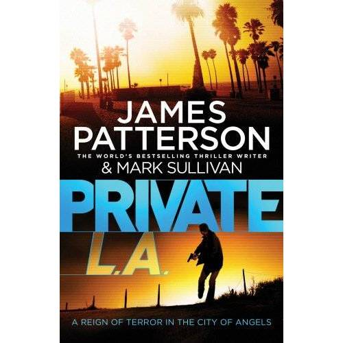 James Patterson - Private L.A.: (Private 7) - Preis vom 10.04.2021 04:53:14 h