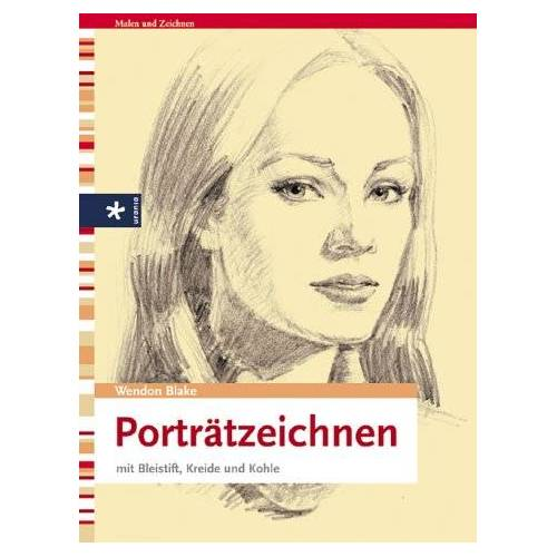Wendon Blake - Porträtzeichnen mit Bleistift, Kreide und Kohle - Preis vom 28.02.2021 06:03:40 h