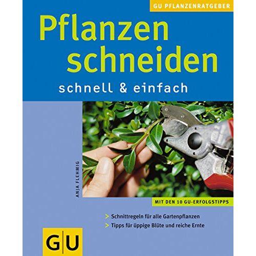 Anja Flehmig - Pflanzen schneiden . GU Pflanzenratgeber (neu) - Preis vom 06.05.2021 04:54:26 h