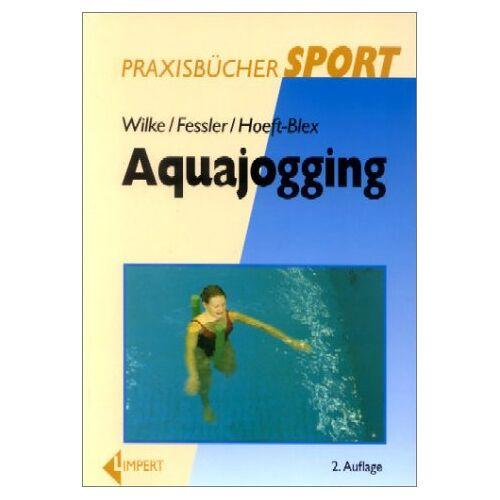 Kurt Wilke - Aquajogging. Ein vielseitiges Gesundheits- und Fitnesstraining - Preis vom 24.01.2021 06:07:55 h