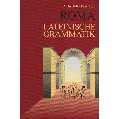 Josef Lindauer - Roma, Lateinische Grammatik - Preis vom 21.10.2020 04:49:09 h