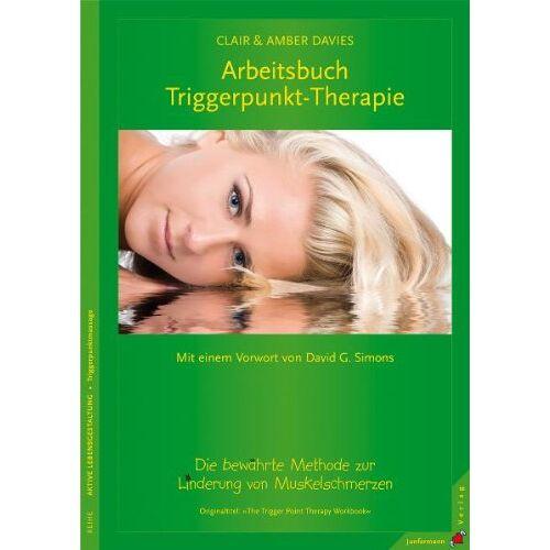 Clair Davies - Arbeitsbuch Triggerpunkt-Therapie: Die bewährte Methode zur Linderung von Muskelschmerzen - Preis vom 08.05.2021 04:52:27 h
