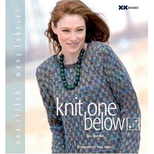 Elise Duvekot - Knit One Below: One Stitch, Many Fabrics - Preis vom 25.02.2021 06:08:03 h