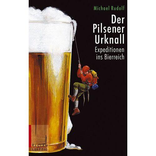 Michael Rudolf - Der Pilsener Urknall. Expeditionen ins Bierreich - Preis vom 11.05.2021 04:49:30 h
