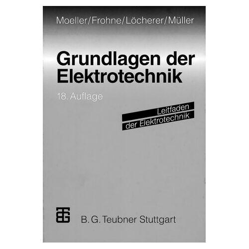 Heinrich Frohne - Grundlagen der Elektrotechnik (Leitfaden der Elektrotechnik) - Preis vom 15.05.2021 04:43:31 h