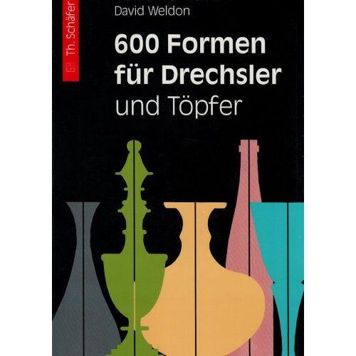David Weldon - 600 Formen für Drechsler und Töpfer: Vorlagen zum Übertragen - Preis vom 23.10.2020 04:53:05 h
