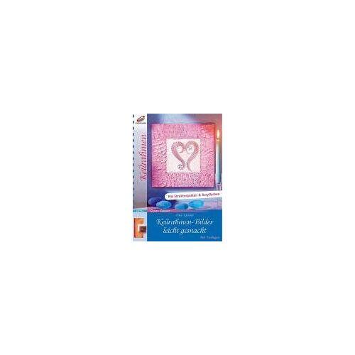 Tina Kröner - Keilrahmen-Bilder leicht gemacht: Mit Strukturpasten & Acrylfarben. Mit Vorlagen - Preis vom 04.06.2020 05:03:55 h