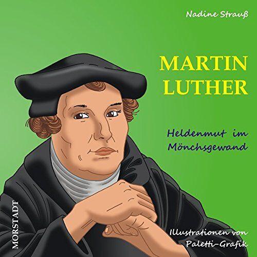 Nadine Strauß - Martin Luther: Heldenmut im Mönchsgewand - Preis vom 10.05.2021 04:48:42 h
