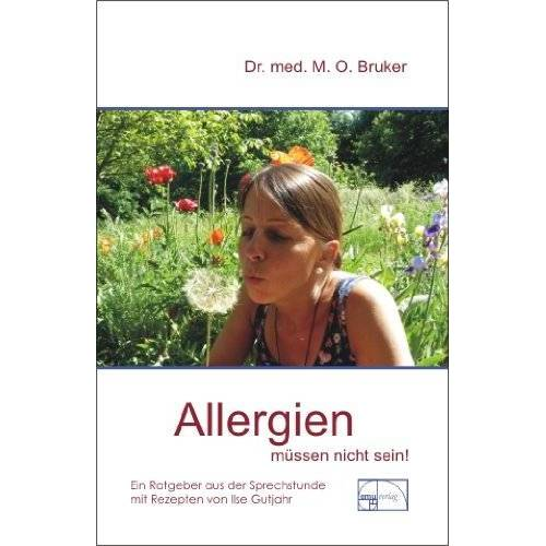Bruker, Max O - Allergien müssen nicht sein. Ursachen und Behandlung von Neurodermitis, Hautausschlägen, Ekzemen, Heuschnupfen und Asthma - Preis vom 08.05.2021 04:52:27 h