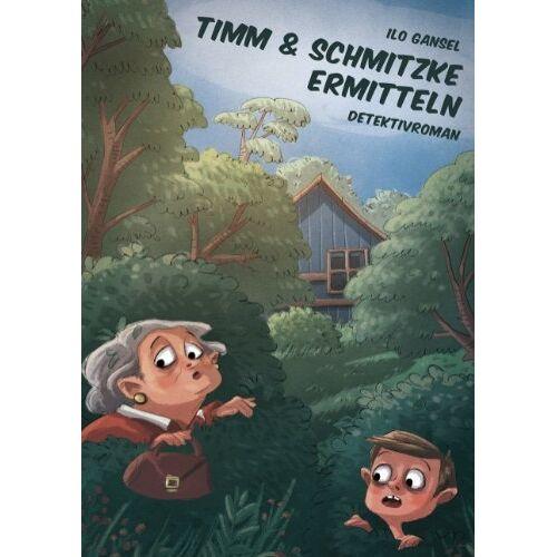 Ilo Gansel - Timm & Schmitzke ermitteln: Detektivroman - Preis vom 03.09.2020 04:54:11 h