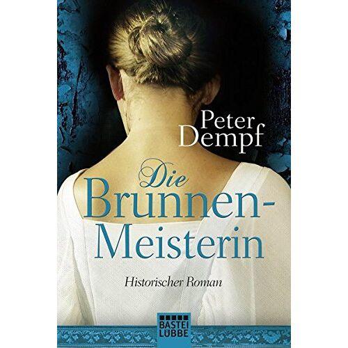 Peter Dempf - Die Brunnenmeisterin: Historischer Roman - Preis vom 04.09.2020 04:54:27 h