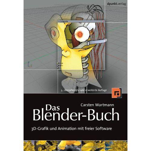 Carsten Wartmann - Das Blender-Buch: 3D-Grafik und Animation mit freier Software - Preis vom 06.03.2021 05:55:44 h
