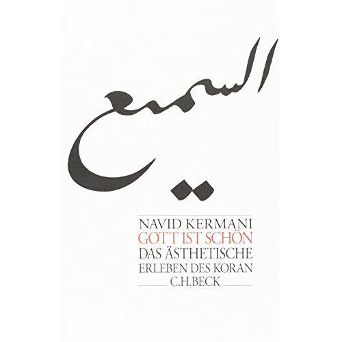 Navid Kermani - Gott ist schön: Das ästhetische Erleben des Koran - Preis vom 21.10.2020 04:49:09 h