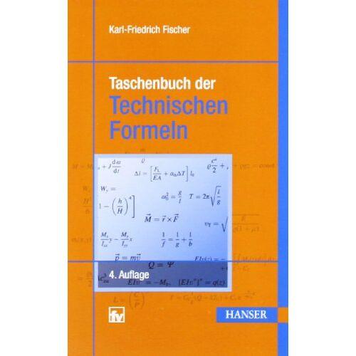 Karl-Friedrich Fischer - Taschenbuch der Technischen Formeln - Preis vom 01.12.2019 05:56:03 h