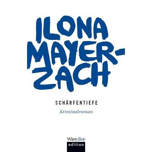 Ilona Mayer-Zach - Schärfentiefe - Preis vom 05.09.2020 04:49:05 h