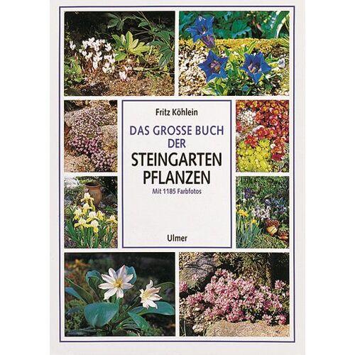 Fritz Köhlein - Das große Buch der Steingartenpflanzen - Preis vom 05.09.2020 04:49:05 h