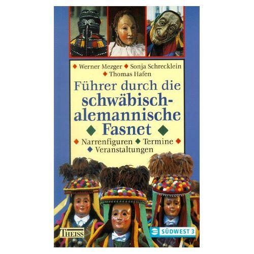 Werner Mezger - Führer durch die schwäbisch-alemannische Fasnet - Preis vom 04.09.2020 04:54:27 h