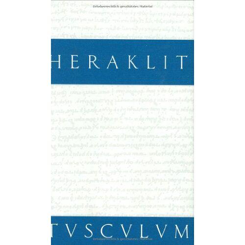Heraklit - Fragmente. Griechisch und deutsch - Preis vom 18.04.2021 04:52:10 h