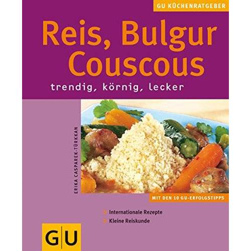 Erika Casparek-Türkkan - Reis, Couscous, Bulgur - Preis vom 23.02.2021 06:05:19 h