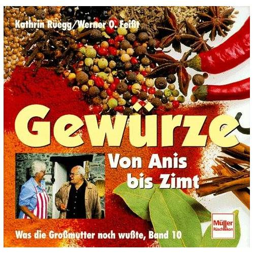 Kathrin Rüegg - Gewürze, Von Anis bis Zimt - Preis vom 16.10.2020 04:56:20 h