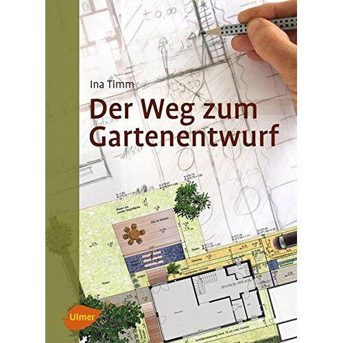Ina Timm - Der Weg zum Gartenentwurf - Preis vom 15.11.2019 05:57:18 h
