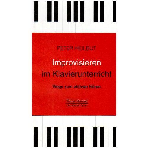 Peter Heilbut - Improvisieren im Klavierunterricht. Wege zum aktiven Hören - Preis vom 08.05.2021 04:52:27 h