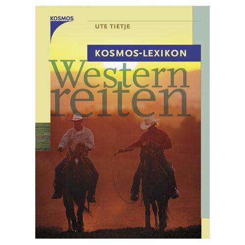 Ute Tietje - Kosmos-Lexikon Westernreiten - Preis vom 25.10.2020 05:48:23 h