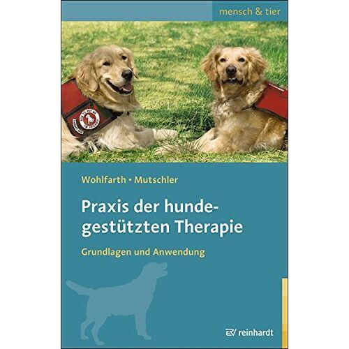 Rainer Wohlfarth - Praxis der hundegestützten Therapie: Grundlagen und Anwendung (mensch & tier) - Preis vom 22.10.2020 04:52:23 h