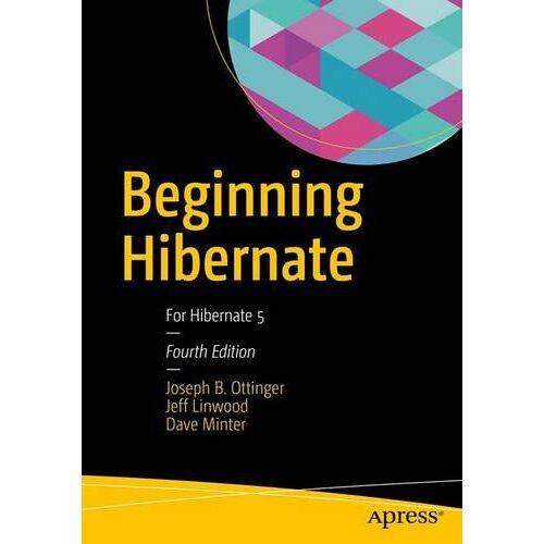 Joseph Ottinger - Beginning Hibernate: For Hibernate 5 - Preis vom 13.05.2021 04:51:36 h