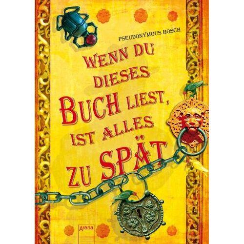 Bosch Pseudonymous Bosch - Wenn du dieses Buch liest, ist alles zu spät - Preis vom 09.05.2021 04:52:39 h
