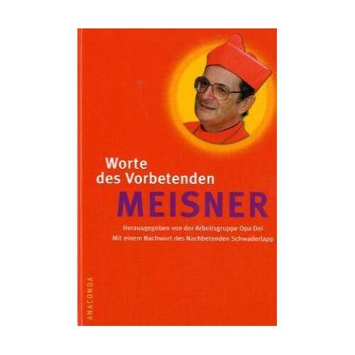 Joachim Meisner - Worte des Vorbetenden Meisner - Preis vom 22.09.2020 04:46:18 h