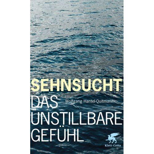 Hantel-Quitmann, Wolfgang R. - Sehnsucht: Das unstillbare Gefühl - Preis vom 15.01.2021 06:07:28 h