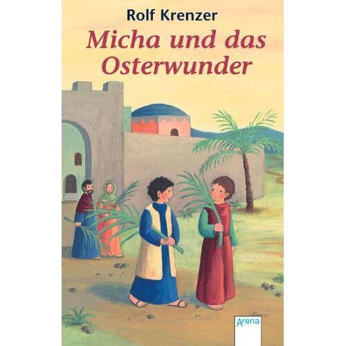 Rolf Krenzer - Micha und das Osterwunder - Preis vom 14.04.2021 04:53:30 h