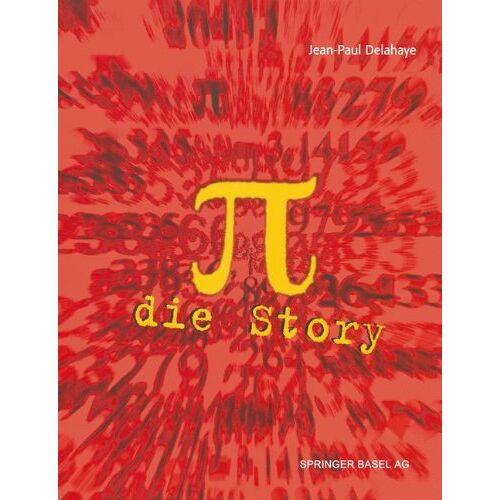 Jean-Paul Delahaye - Pi - die Story - Preis vom 06.09.2020 04:54:28 h